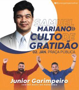 Centro Novo do MA : Samuel Mariano é a grande atração do culto de gratidão pela vitória de Junior Garimpeiro e Moab Carrias